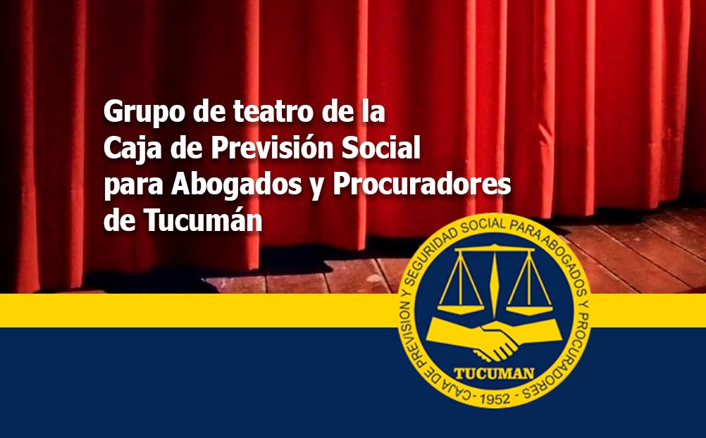 Grupo de teatro de la Caja de Previsión Social para Abogados y Procuradores de Tucumán
